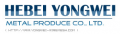 Hebei Yongwei Metal Produce Co., Ltd.